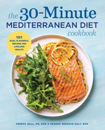 The 30-Minute Mediterranean Diet Cookbook by Serena Ball RD (2018, Digitaldown)