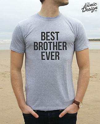 * Best Brother Ever T-shirt Top Tee Fashion Slogan Sister Gift Fresh