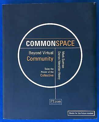 Common Space Beyond Virtual Community Power Of The Collective Financial Times
