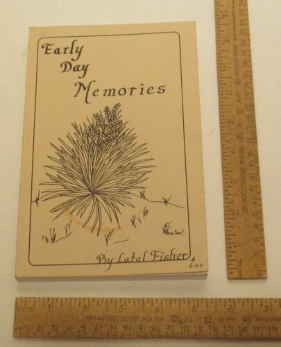 EARLY DAY MEMORIES - Latal Fisher - illustrated paperback BOOK