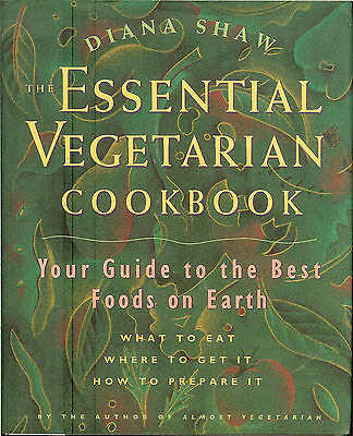 The Essential Vegetarian Cookbook: Your Guide to the Best Foods on Earth,