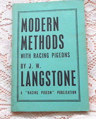 MODERN METHODS WITH RACING PIGEONS BY J W LANGSTONE 1961 1ST ED. PIGEON RACING