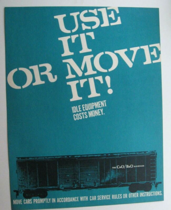 """Poster For C&O/B&O Railroad """"Use It Or Move It"""" Idle Equipment Costs Money"""