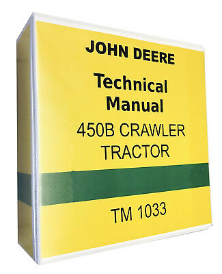 450 B John Deere Crawler Tractor Technical Service Shop Manual 450b Binder Book