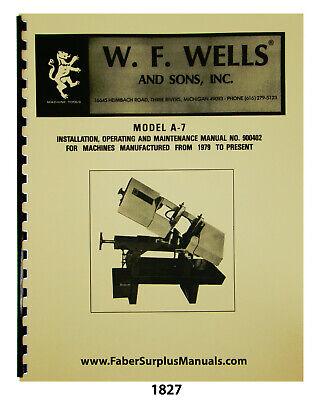 W.f. Wells Model A-7 Horizontal Bandsaw Operation Maint Parts Manual 1827