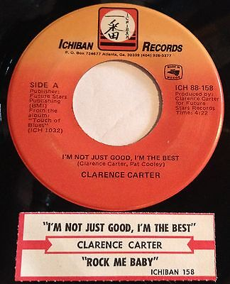 Clarence Carter 45 I'm Not Just Good, I'm The Best / Rock Me Baby  w/ts