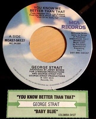 George Strait 45 You Know Me Better Than That / Baby Blue