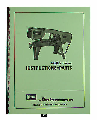 Johnson Kysor J Series Horizontal Band Saw Instruction Parts Manual 625