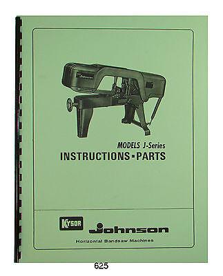 Johnson Kysor J Series Horizontal Band Saw Instruction Parts Manual 625