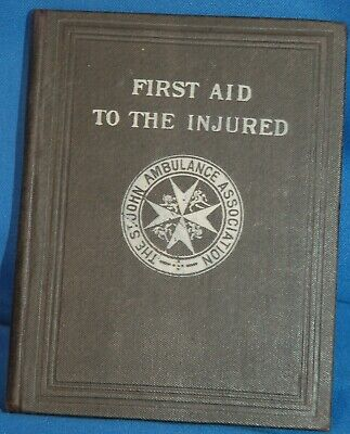 St John. Association First Aid To the Injured 1910 (revised 1908)
