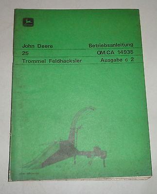 Operating John Deere Trommel-feldhcksler 25 Om.ca 14935 Edition C 2