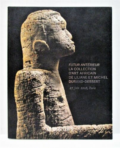 AFRICAN TRIBAL ART The Durand-Dessert Collection ILLUSTRATED Christie