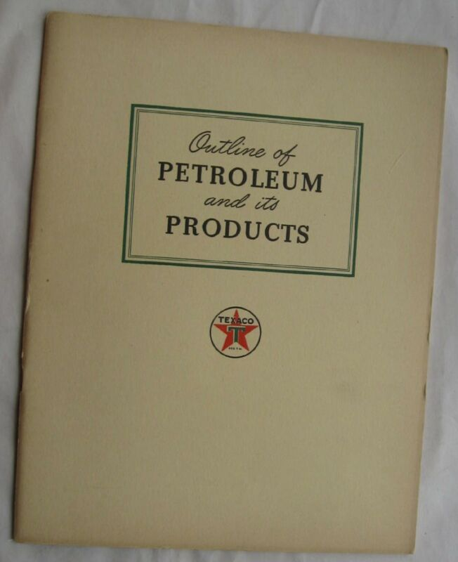 Texaco Outline Of Petroleum And Its Products  1944 L@@K