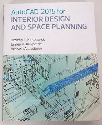 AutoCAD 2015 for Interior Design and Space Planning by Kirkpatrick, Beverly L.