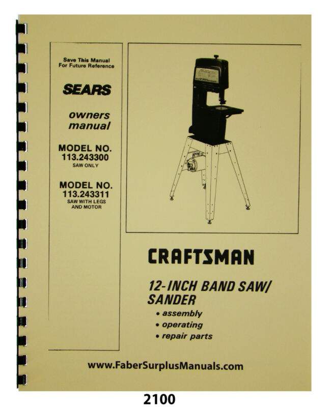 "Sears Craftsman 12"" Bandsaw 113.243300 & 113.243311 Owner & Parts Manual #2100"