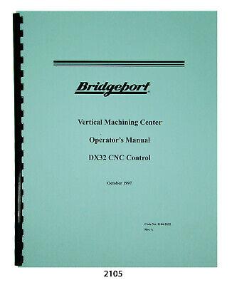 Bridgeport Vertical Machining Center Dx32 Cnc Operator Manual 2105