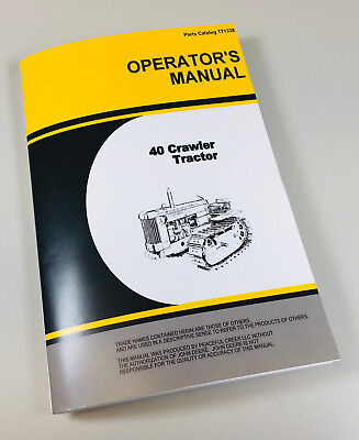 Operators Manual For John Deere 40 40c Crawler Tractor Owners Maintenance Jd