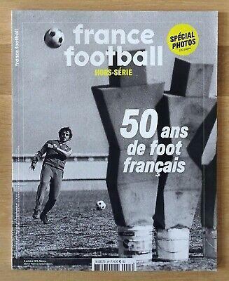 FRANCE FOOTBALL - 50 ANS DE FOOT FRANCAIS (HS)