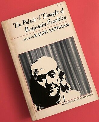 The Political Thought of Benjamin Franklin edited by Ralph