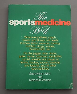 THE SPORTS MEDICINE BOOK BY GABE MIRKIN M.D. & M. HOFFMAN SOFT COVER 1978 40