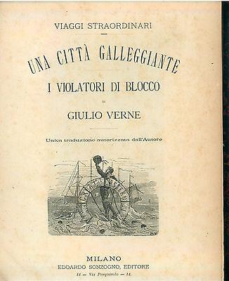 VERNE GIULIO UNA CITTA' GALLEGGIANTE I VIOLATORI DI BLOCCO SONZOGNO 1888