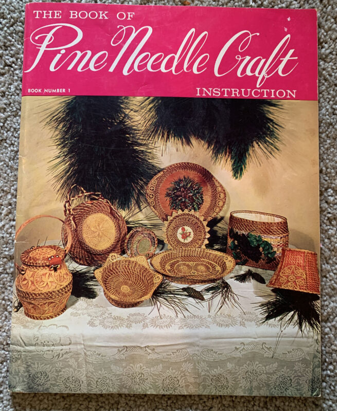 BOOK OF PINE NEEDLE CRAFT INSTRUCTION 40 PATTERNS PURSE DISH PLAQUE HAT TRAY
