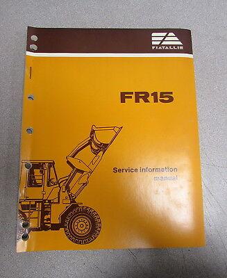 Fiat Allis Fr15 Wheel Loader Service Information Manual 73127735
