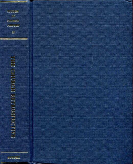 Swanson, R N (editor) THE CHURCH RETROSPECTIVE (STUDIES IN CHURCH HISTORY, VOLUM