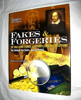 Fakes and Forgeries: The True Crime Stories of Great Deceptions (2005 HC DJ) (Fakes And Forgeries The Art Of Deception)