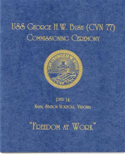 USS George H. W. Bush CVN 77 Commissioning Navy Ceremony Program
