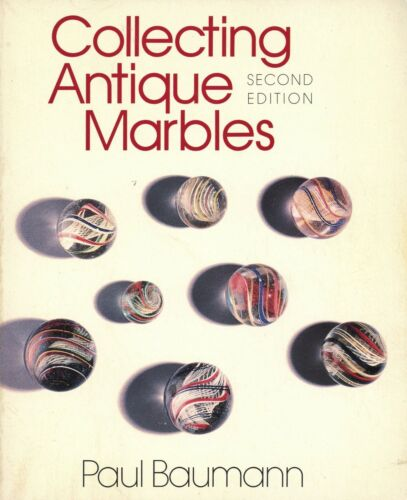 Antique to Machine-Made Marbles - History Types Makers Values / Illustrated Book