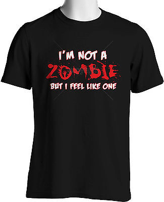 Walking Dead T shirt I'm Not a Zombie But I Feel Like One Funny S to 6XL