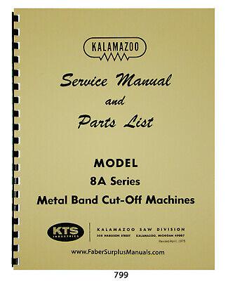Kalamazoo 8a Series Bandsaw Service And Parts List Manual 799
