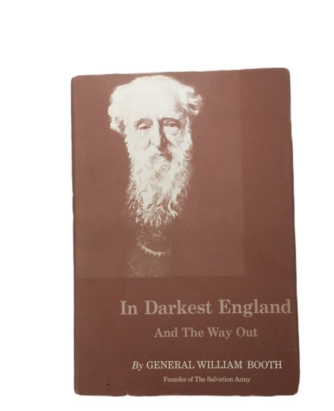 In Darkest England And The Way Out General William Booth