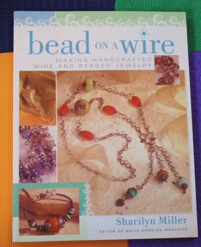 MAKING HANDCRAFTED WIRE & BEAD JEWELRY book