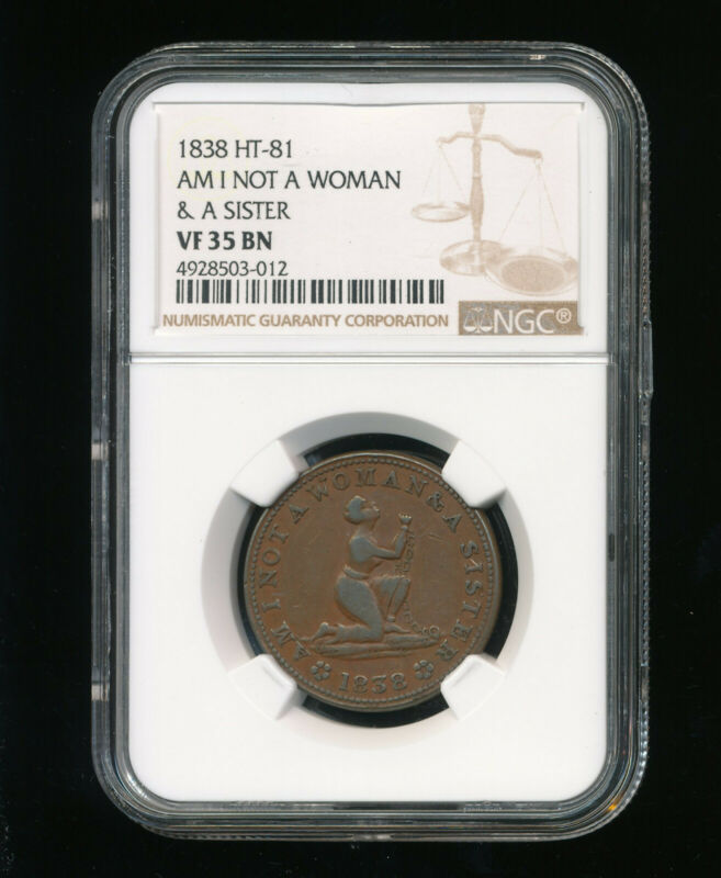 1838 Am I Not A Woman & A Sister Hard Time Token NGC VF 35 Brown BN HT-81 Copper