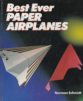 Best Ever Paper Airplanes by Norman Schmidt (1994,