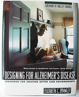 Designing For Alzheimers Disease Strategies For Creating Better Care Architect