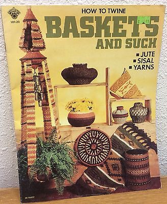 How To Twine Baskets And Such Vintage 1976 Craft Pattern Book