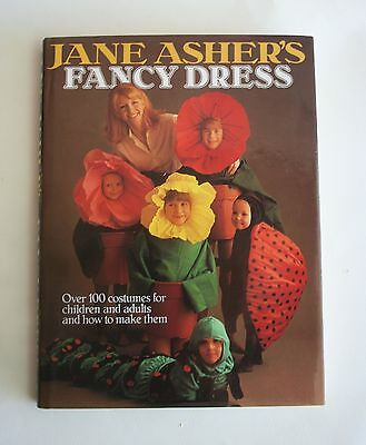 Jane Asher's Fancy Dress,1986 Over 100 Unusual Costume Ideas & Plans Adult/Child