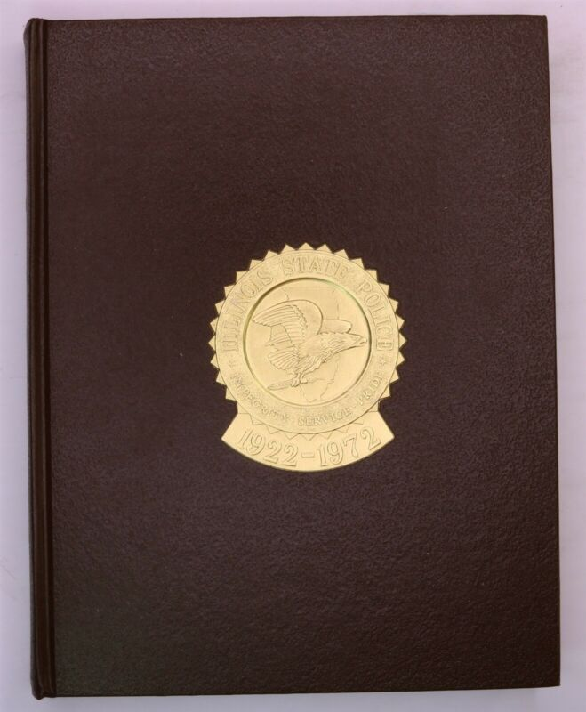 Illinois State Police 1972 Yearbook Police Department History Book