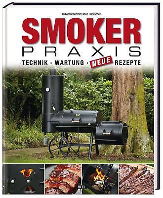 Grillbuch SMOKER PRAXIS Rezepte Smoker Rezeptbuch Kochbuch Grillen