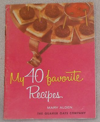 My 40 Favorite Recipes Quaker Oat Meat Loaf Muffins Mary Alden Book Cook Booklet