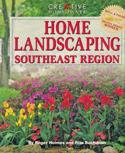 Home Landscaping Guides: Home Landscaping : Southeast Region by Rita Buchanan an