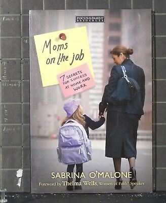 Moms On The Job   7 Secrets For Success At Home   Work By Sabrina Omalone  1902