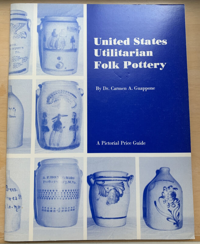 United States Utilitarian Folk Pottery By Dr Carmen A Guappone. 1977 1st Print