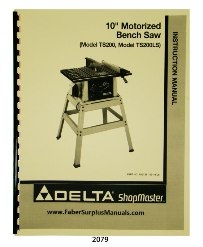 "Delta 10"" Motorized Bench Saw TS200,TS200LS Instruction, Parts List Manual #2079"