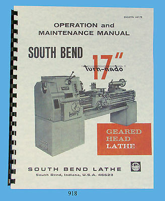 South Bend Lathe 17 Turn-nado Operation Maintenance Parts List Manual 918