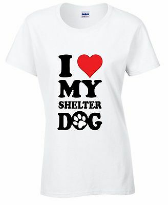 I Love My Shelter Dog WOMEN T-SHIRT Animal Lover Rescue Puppy Paw Ladies Shirt (I Love Puppies)