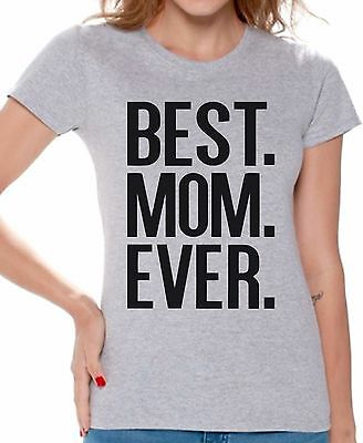 Best Mom Ever WOMEN T-SHIRT Mother's Day Gift Ladies Shirt Great Mommy